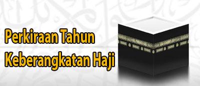 Perkiraan Berangkat Haji